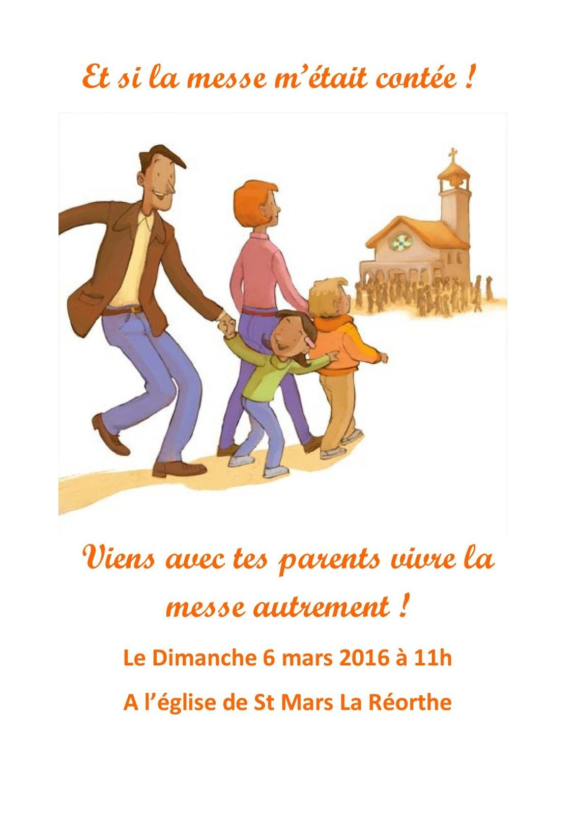 Viens avec tes parents vivre la messe autrement - Le Dimanche 6 mars 2016 à 11h A l'église de St Mars La Réorthe
